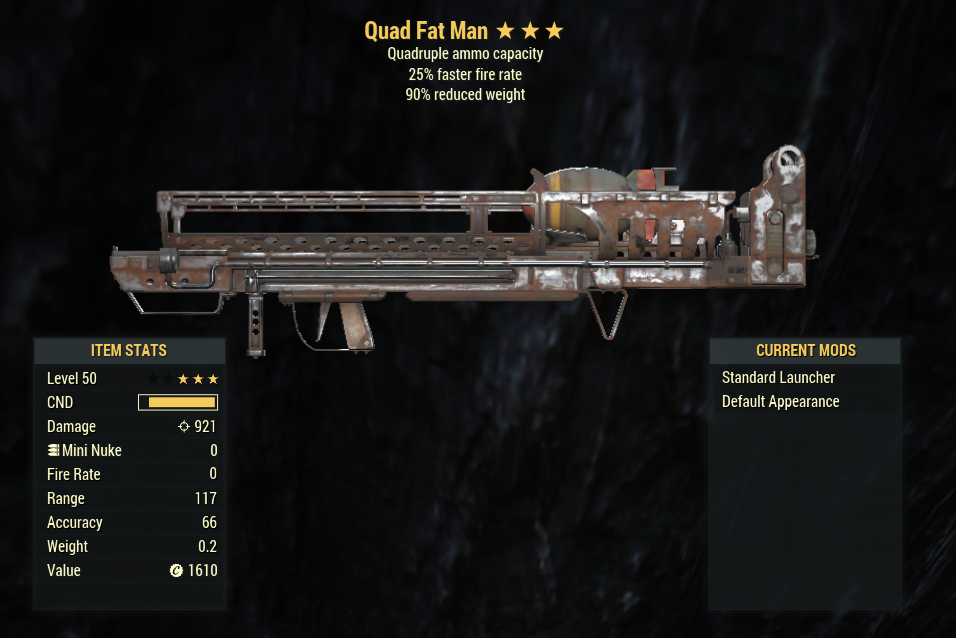 Quad 25% Faster fire rate Fat Man + 90% weight